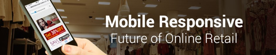 Mobile Responsive: Future of Online Retail