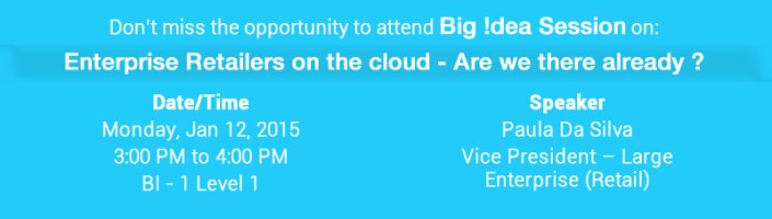 Big !dea Session on: Enterprise Retailers on the cloud - Are we there already ?