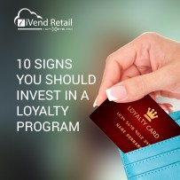 10 Signs You Should Invest In A Loyalty Program