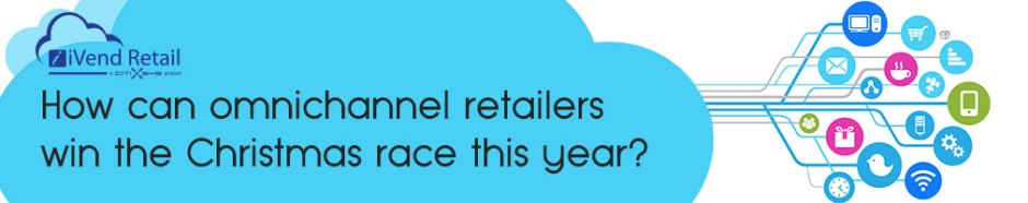 How can omnichannel retailers win the Christmas race this year?