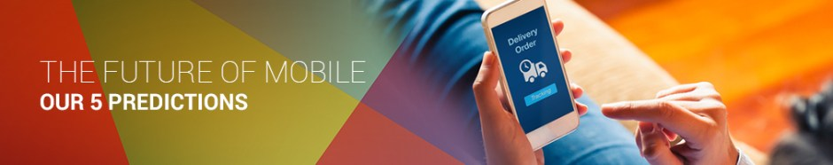 The future of mobile-our 5 predictions