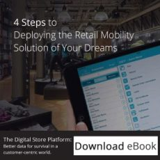 4 Steps to Deploying the Retail Mobility Solution of Your Dreams