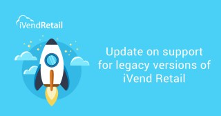 Update on support for legacy versions of iVend Retail