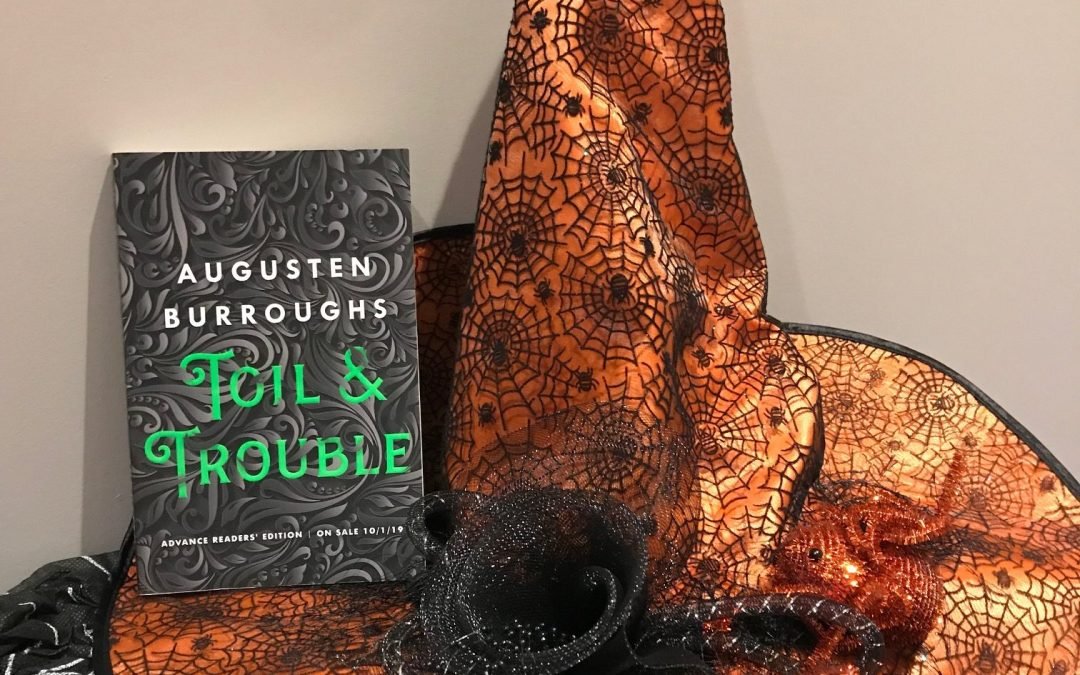 Book Review: Toil & Trouble by Augusten Burroughs