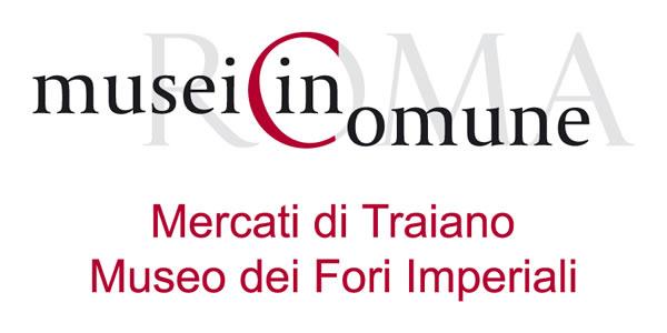 Roma Musei in Comune - Mercati di Traiano - Museo dei Fori Imperiali