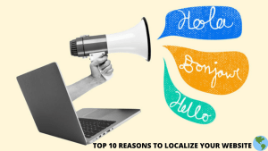 Top 10 Reasons to Localize Your Website