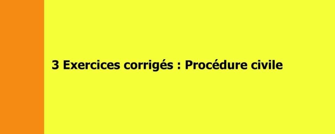 exercices corrigés de procédure civile