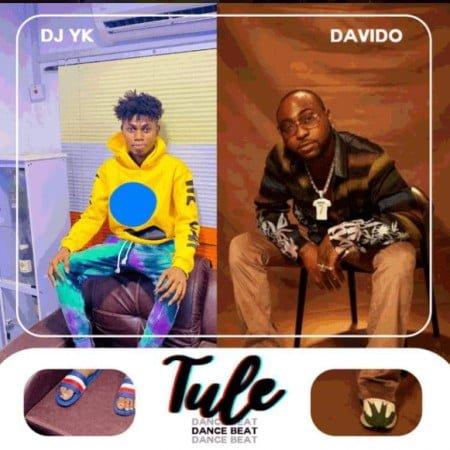 DJ Yk Beats – Tule (Dance Beat) ft. Davido mp3 download free