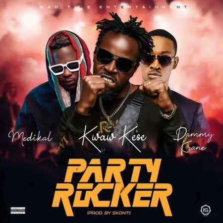 Kwaw Kese – Party Rocker ft. Medikal & Dammy Krane mp3 download free