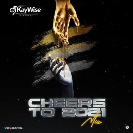 DJ Kaywise – Cheers To 2021 Mix mp3 download free