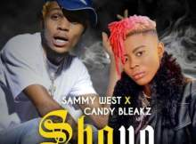 Sammy West – Shayo ft. Candy Bleakz mp3 download free