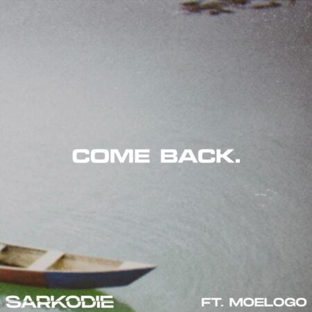 Sarkodie – Come Back ft. Moelogo mp3 download free