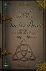 Sur les Dents, ep.1 - Le sort des loups - Aude Reco