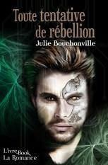 Toute tentative de rebellion - Julie Bouchonville