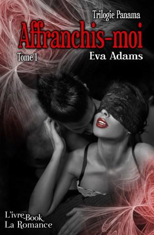 Affranchis-moi - Eva Adams