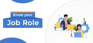 Know your job role