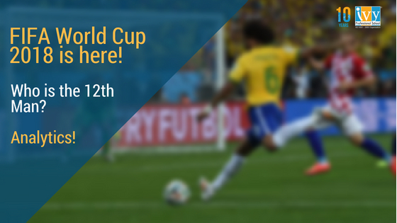Sports Analytics in FIFA World Cup 2018! - Ivy Professional