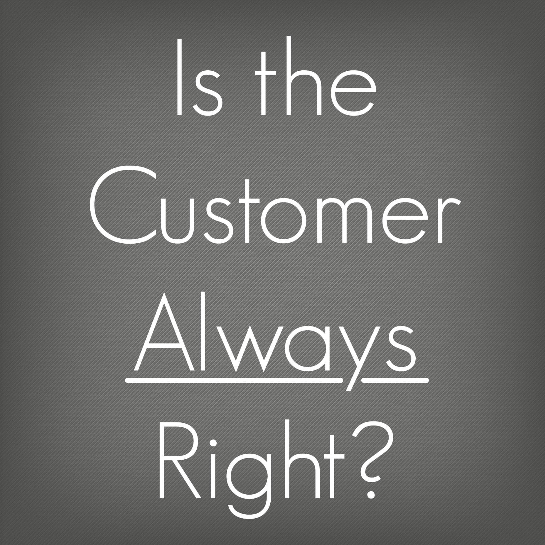 Image result for is the customer always right