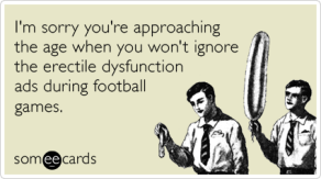 erectile-dysfuncition-football-birthday-ecards-someecards
