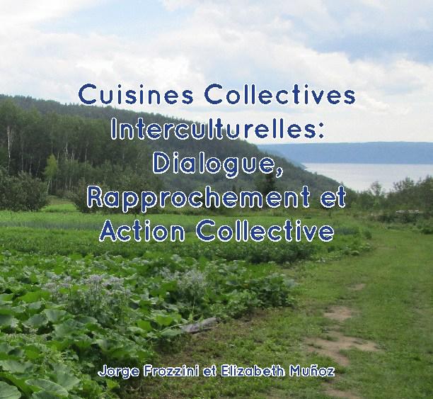 Jorge Froazzini et Elizabeth Muñoz, Cuisines Collectives Interculturelles: Dialogue, Rapprochement et Action Collective
