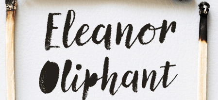 Eleanor Oliphant is Totally Annoying   I Will Dare Eleanor Oliphant is Totally Annoying