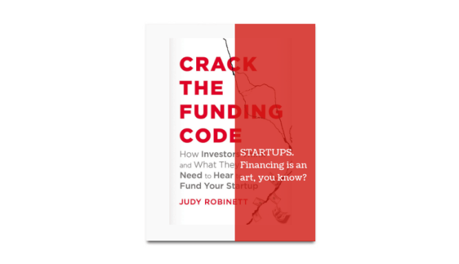 Startups How to Crack the Funding Code Judy Robinett book review