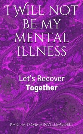 I Will Not BE My Mental Illness  Let's Recover Together ebook Kindle book