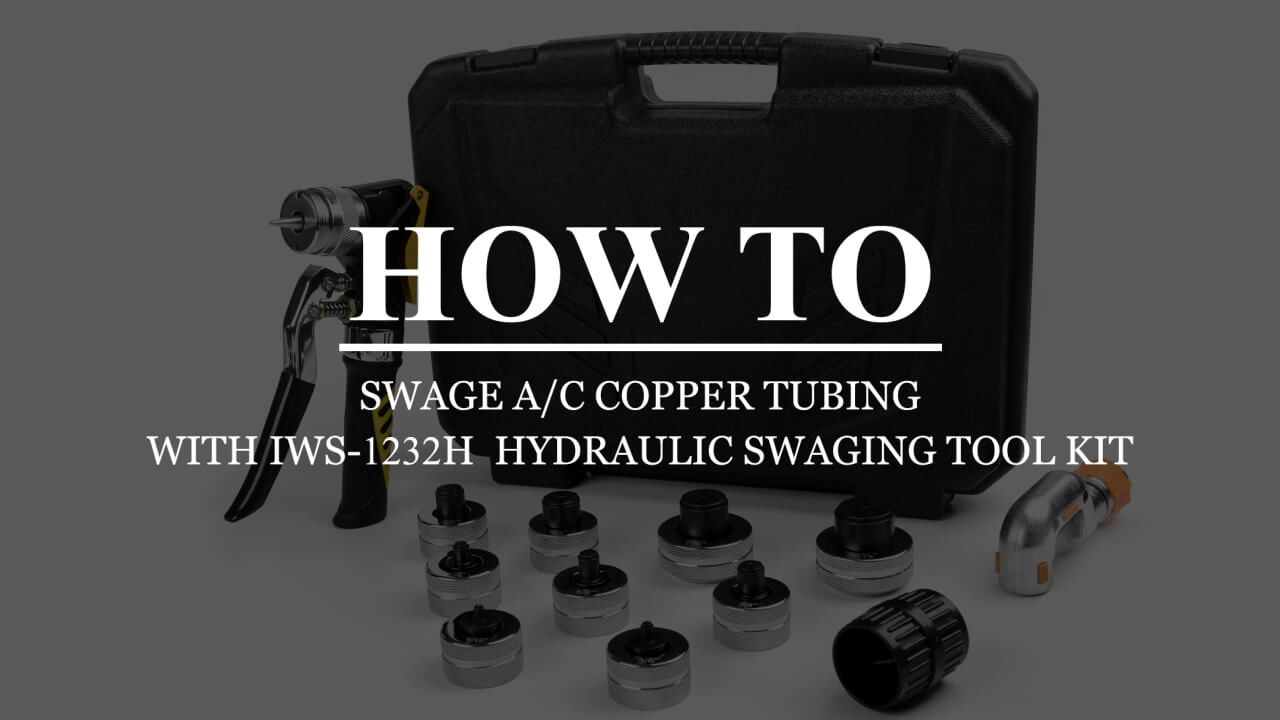 IWISS SWAGGING TOOL KITS WORKS FOR A C COPPER PIPES