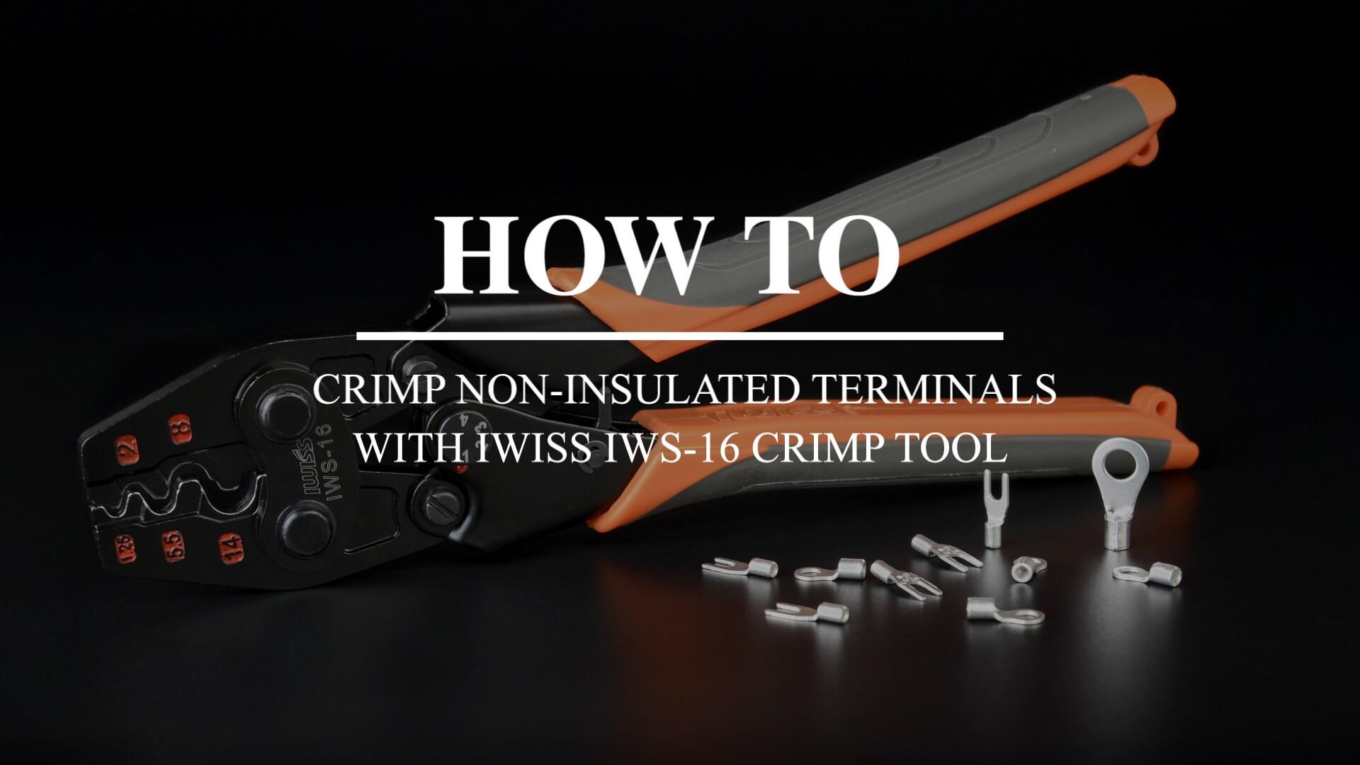 IWS-16 HERRAMIENTA DE CRIMPAR TERMINAL NO AISLADA