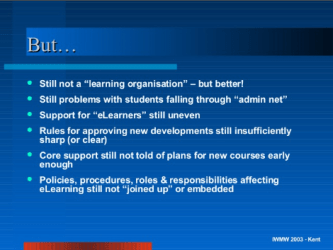 Slide used by Mark Stiles at IWMW 2003