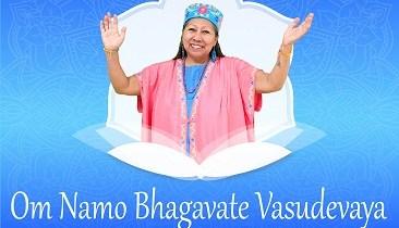 Om Namo Bhagavate Vasudevaya: Thy Will Be Done