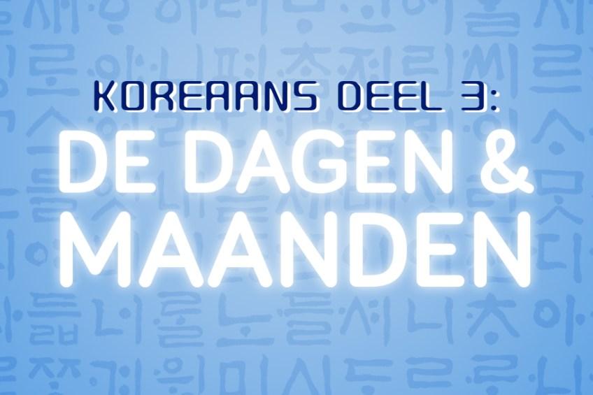 Koreaans, Koreaans leren, hangul, hangul leren, kpop, nederland, dagen, maanden,