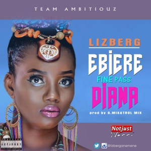 Lizberg – Ebiere Fine Pass Diana Prod By G.mix