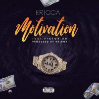 Erigga Ft Victor AD – Motivation