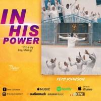 Femi Johnson - In His Power