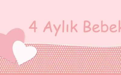4 Aylık Bebek