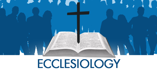 Basic Ecclesiology: Study of the Church of Jesus Christ