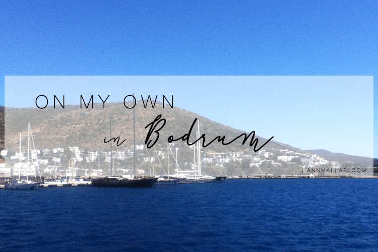 On My Own In Bodrum