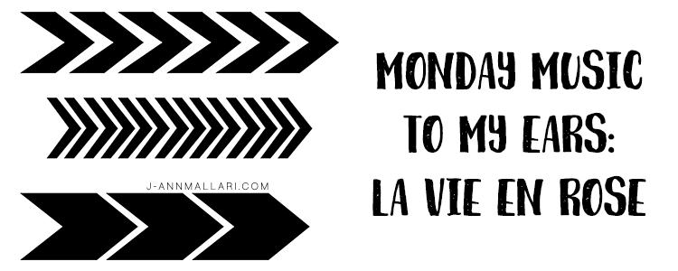 Monday Music To My Ears: La Vie En Rose