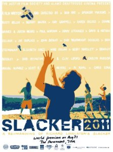 "Slacker 2011, a ""re-imagining"" produced by the Austin Film Society for the 20th anniversary of the original film."