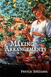Making Arrangements by Ferris Robinson