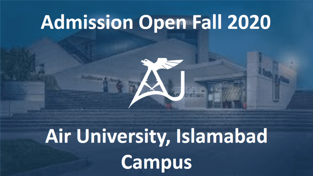 [Admissions Open Fall 2020] Air University, Islamabad