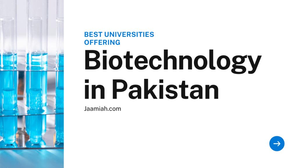 10 Best Universities for Biotechnology in Pakistan