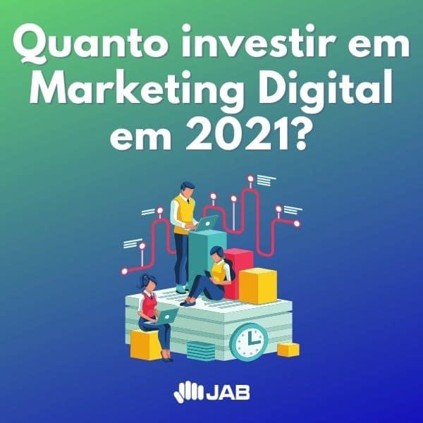 Quanto investir em Marketing Digital em 2021