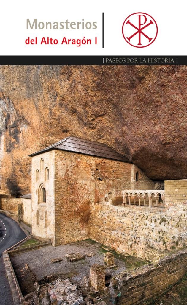 Paseos por la historia. Monasterios del Alto Aragón.