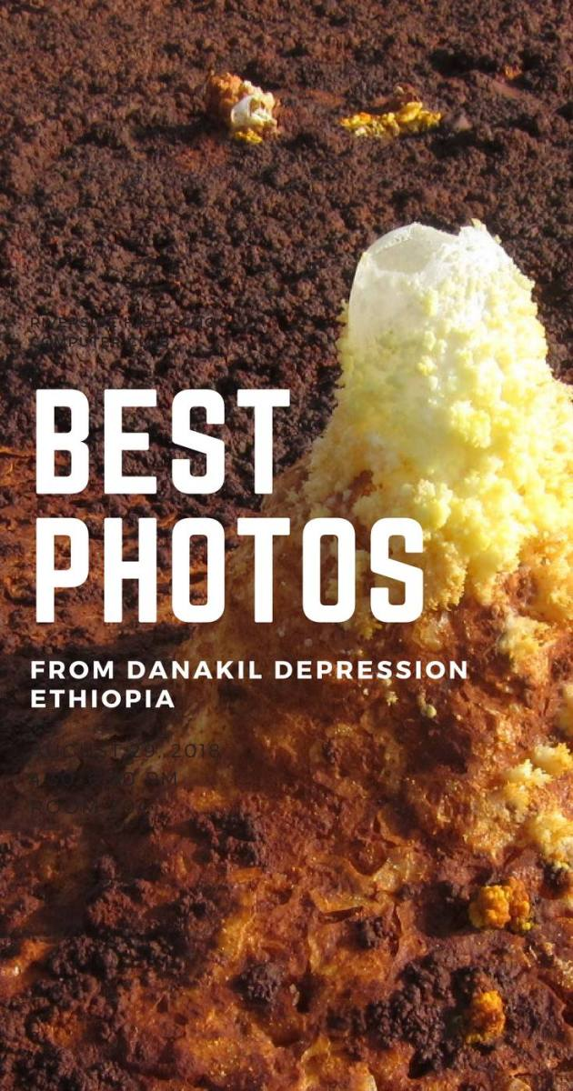 The Hottest Place on Earth, Danakil Depression in Pictures