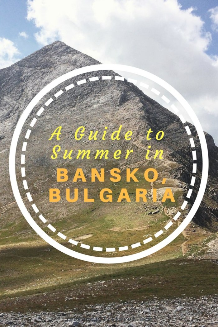Why visit Bansko, Bulgaria in the summer