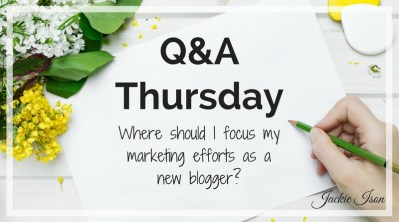 Where Should I Focus My Marketing Efforts as a New Blogger