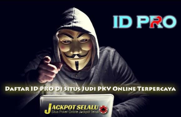 Daftar ID PRO Di Situs Judi PKV Online Terpercaya
