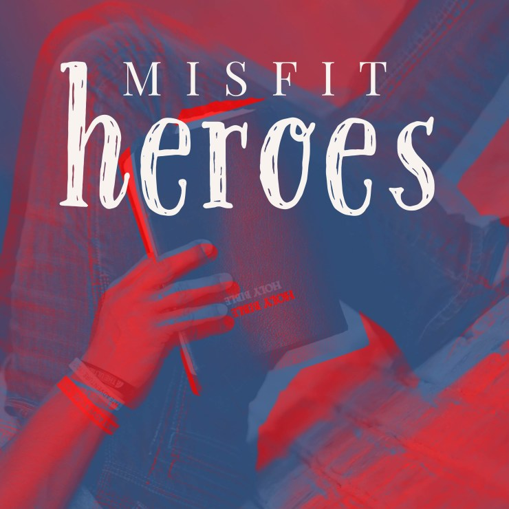 podcast cover - misfit heroes